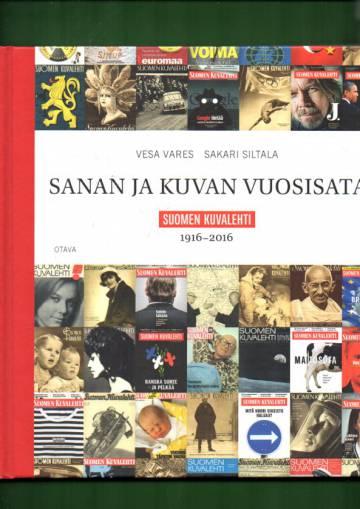 Sanan ja kuvan vuosisata - Suomen Kuvalehti 1916-2016
