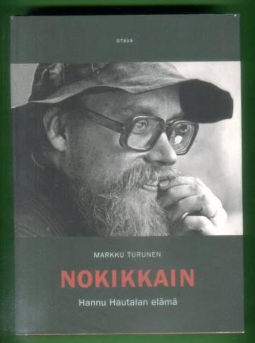 Nokikkain - Hannu Hautalan elämä