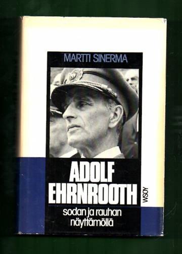 Adolf Ehrnrooth - Sodan ja rauhan näyttämöllä