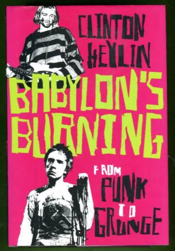 Babylon's Burning - From Punk to Grunge