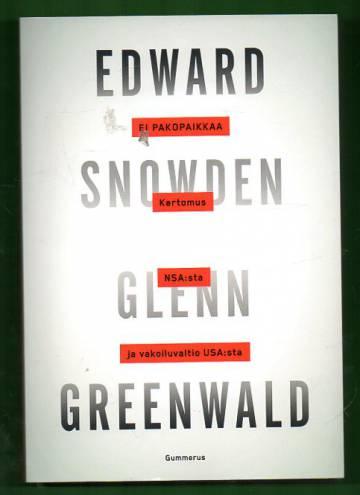 Edward Snowden - Ei pakopaikkaa: Kertomus NSA:sta ja vakoiluvaltio USA:sta