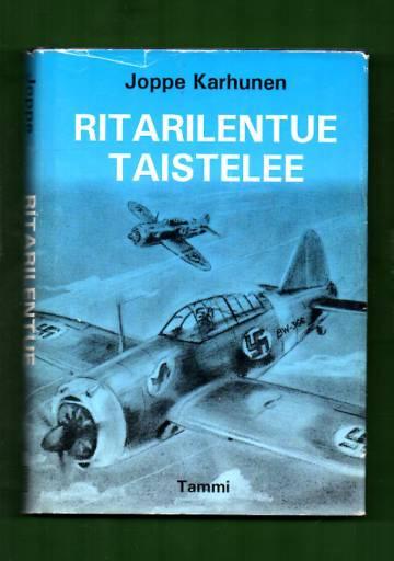 Ritarilentue taistelee - Lentueenpäällikön muistelmia 1941-1943