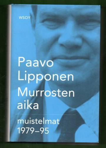 Murrosten aika - Muistelmat 1979-95