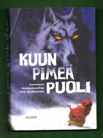 Kuun pimeä puoli - Suomalaisia ihmissusinovelleja