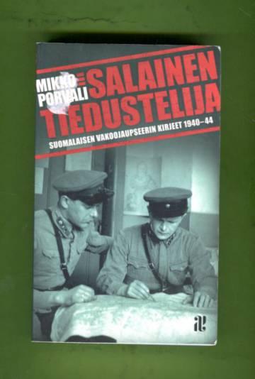 Salainen tiedustelija - Suomalaisen vakoojaupseerin kirjeet 1940-44