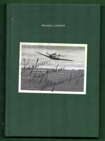 Kapteeni Lipfertin sotapäiväkirja - Hävittäjälentäjän muistelmat idästä 1943-1945