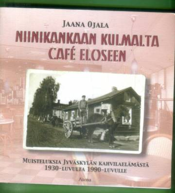 Niinikankaan kulmalta Café Eloseen