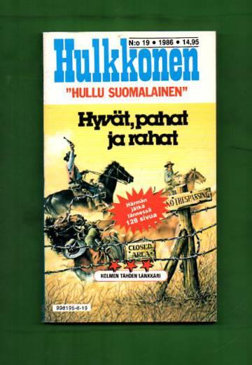 Hulkkonen 19/86 - Hyvät, pahat ja rahat