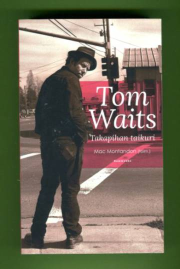 Tom Waits - Takapihan taikuri