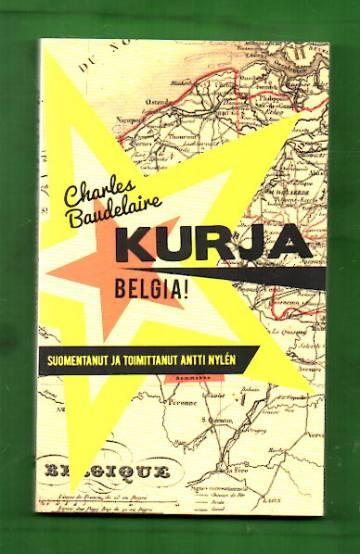 Kurja Belgia! - Muistiinpanoja ja kirjeitä 1864-1866