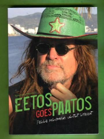 Eetos goes paatos - Pelle Miljoonan valitut lyriikat