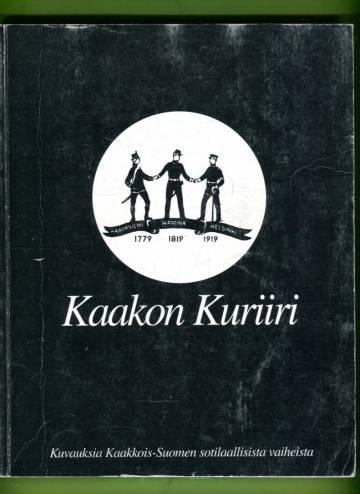 Kaakon Kuriiri - Kuvauksia Kaakkois-Suomen sotilaallisista vaiheista