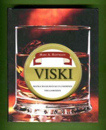 Viski - Matka maailman kuuluisimpiin tislaamoihin
