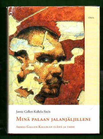 Minä palaan jalanjäljilleni - Akseli Gallen-Kallelan elämä ja taide