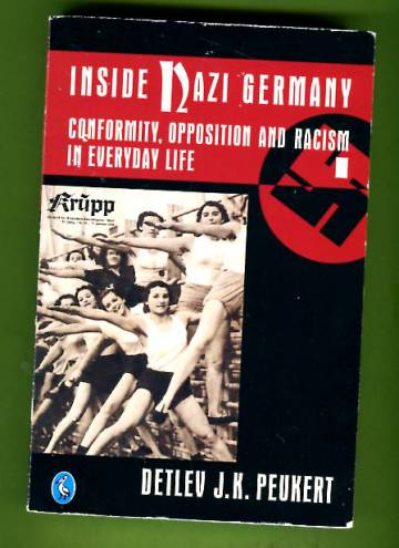 Inside Nazi Germany - Conformity, Opposition and Racism in Everyday Life