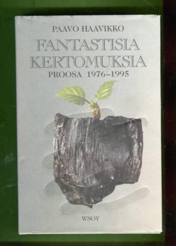 Fantastisia kertomuksia - Proosa 1976-1995