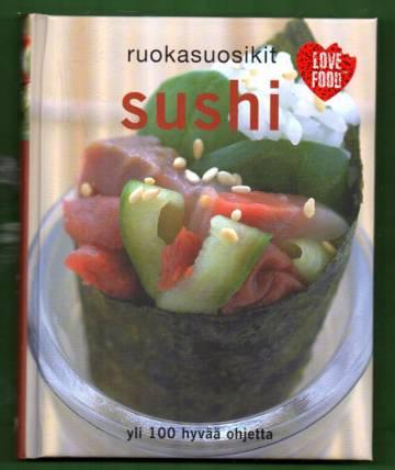 Ruokasuosikit: Sushi - Yli 100 hyvää ohjetta