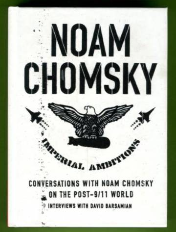 Imperial Ambitions - Conversations with Noam Chomsky on the Post-9/11 World