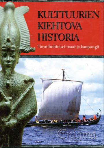 Kulttuurien kiehtova historia - Tarunhohtoiset maat ja kaupungit
