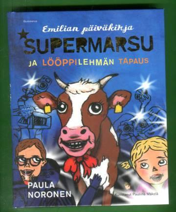 Emilian päiväkirja - Supermarsu ja lööppilehmän tapaus