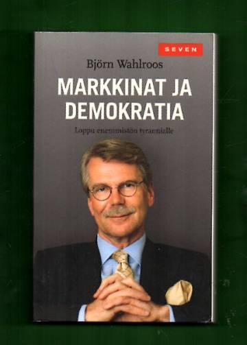 Markkinat ja demokratia - Loppu enemmistön tyrannialle