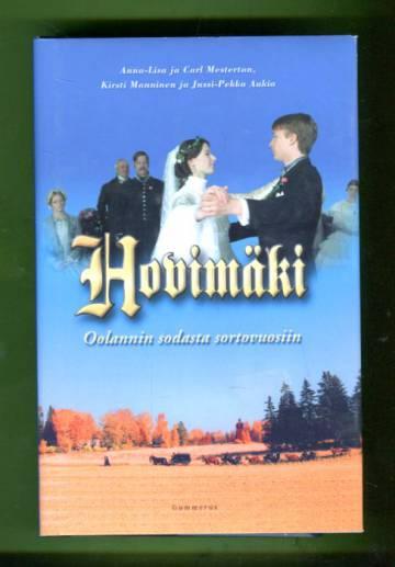 Hovimäki - Oolannin sodasta sortovuosiin