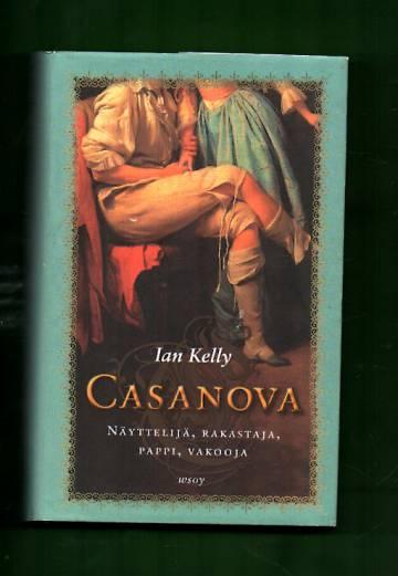 Casanova - Näyttelijä, rakastaja, pappi, vakooja