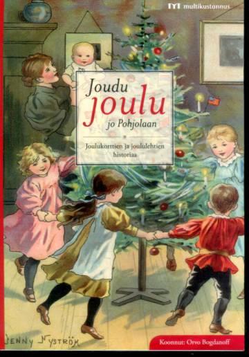 Joudu joulu jo Pohjolaan - Joulukorttien ja joululehtien historiaa
