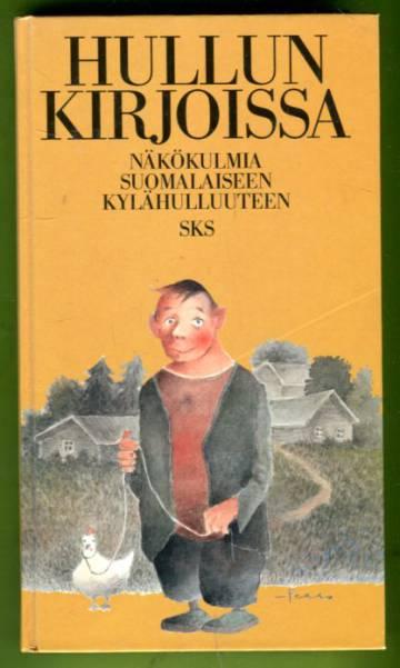 Hullun kirjoissa - Näkökulmia suomalaiseen kylähulluteen