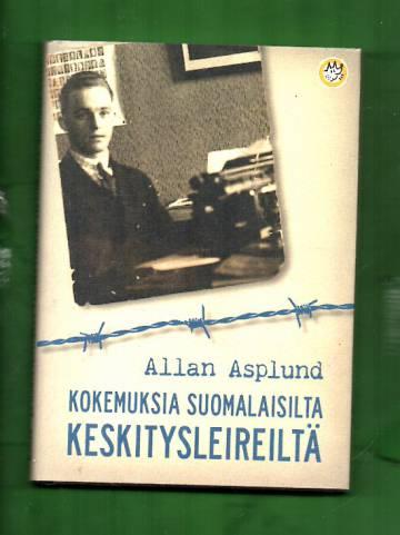 Kokemuksia suomalaisilta keskitysleireiltä
