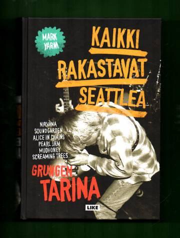 Kaikki rakastavat Seattlea - Grungen tarina