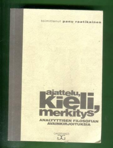 Ajattelu, kieli, merkitys - Analyyttisen filosofian  avainkirjoituksia