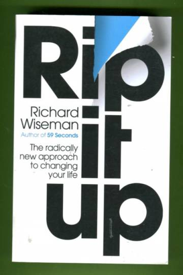 Rip It Up - The Radically New Approach to Changing Your Life