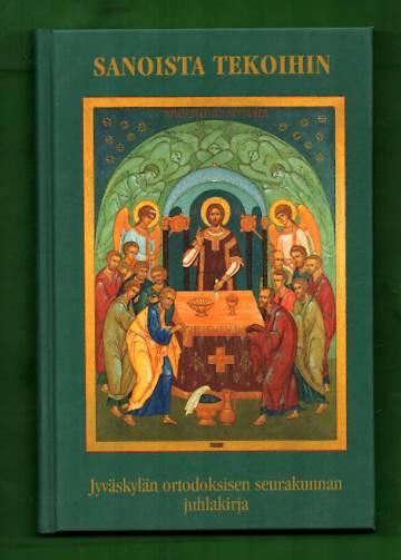 Sanoista tekoihin - Jyväskylän ortodoksisen seurakunnan juhlakirja