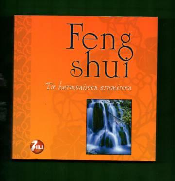 Feng shui - Tie harmoniseen asumiseen