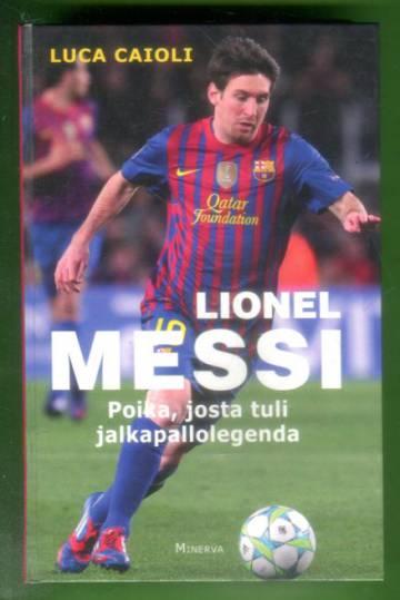 Lionel Messi - Poika, josta tuli jalkapallolegenda