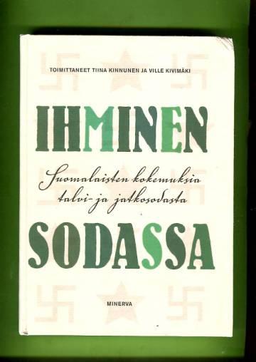 Ihminen sodassa - Suomalaisten kokemuksia talvi- ja jatkosodasta
