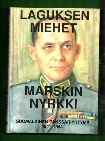 Laguksen miehet - Marskin nyrkki: Suomalainen panssariyhtymä 1941-1944
