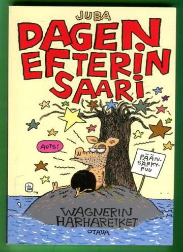 Viivi & Wagner - Dagen Efterin saari: Wagnerin harharetket