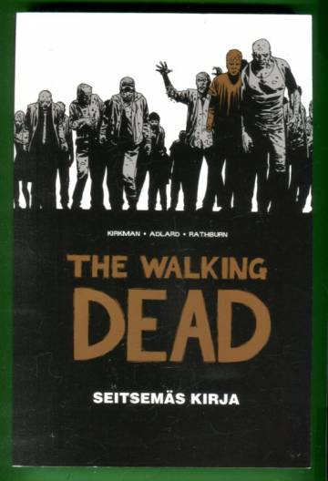 The Walking Dead - Seitsemäs kirja: Jatkuva tarina henkiinjääneiden kohtaamista kauhuista