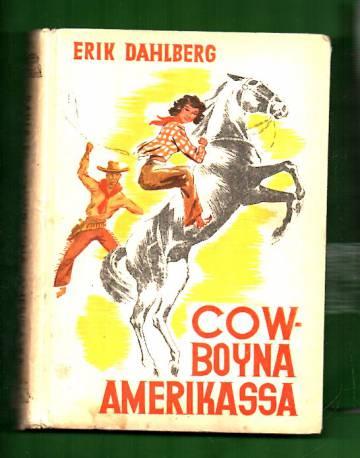 Cowboyna Amerikassa - Suomalaisen seikkailija-sanomalehtimiehen elämyksiä Villissä lännessä