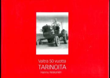 Valtra 50 vuotta - Tarinoita