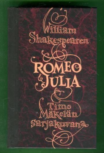 William Shakespearen Romeo & Julia Timo Mäkelän sarjakuvana