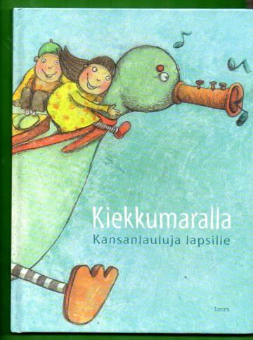 Kiekkumaralla - Kansanlauluja lapsille