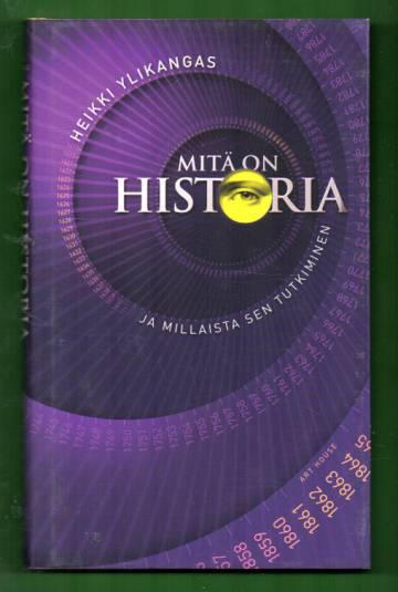 Mitä on historia ja millaista sen tutkiminen