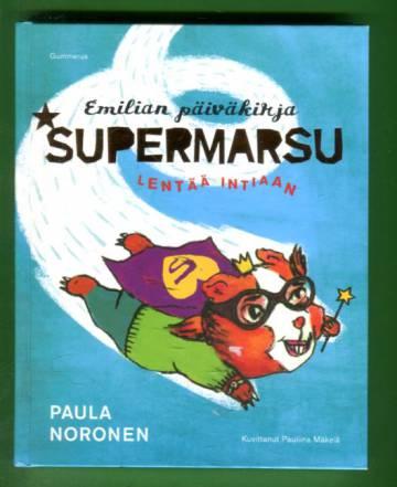 Emilian päiväkirja - Supermarsu lentää Intiaan