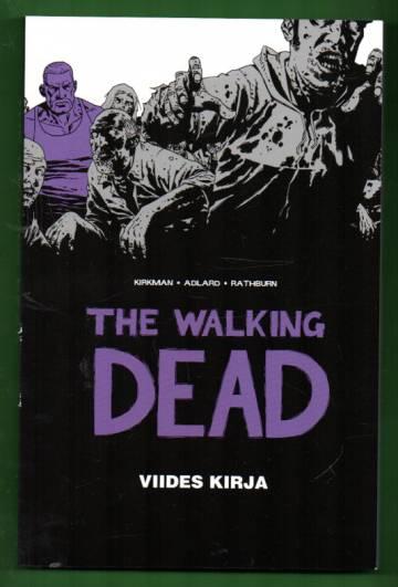 The Walking Dead - Viides kirja: Jatkuva tarina henkiinjääneiden kohtaamista kauhuista