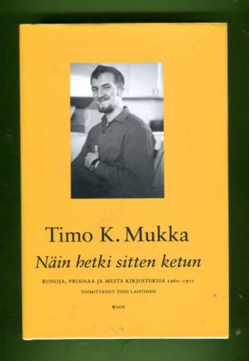 Näin hetki sitten ketun - Runoja, proosaa ja muita kirjoituksia 1960-1971