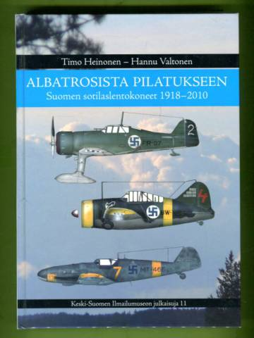 Albatrosista Pilatukseen - Suomen sotilaslentokoneet 1918-2010