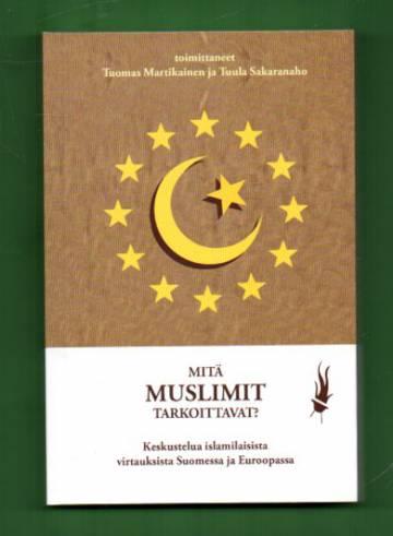 Mitä muslimit tarkoittavat?